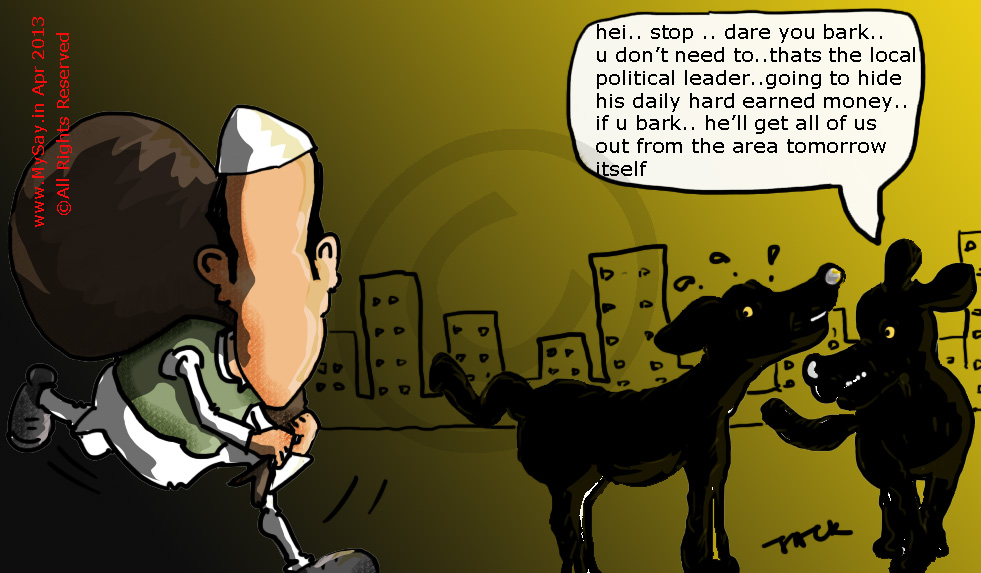 mysay.in , political cartoon,corrupt politician cartoon, black money,stray dog cartoon,