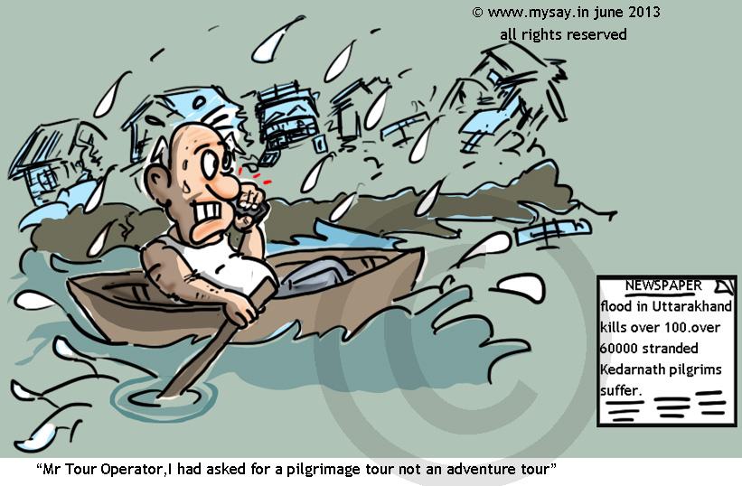 flood cartoon,uttarakhand flood,kedarnath flood,rain,mysay.in