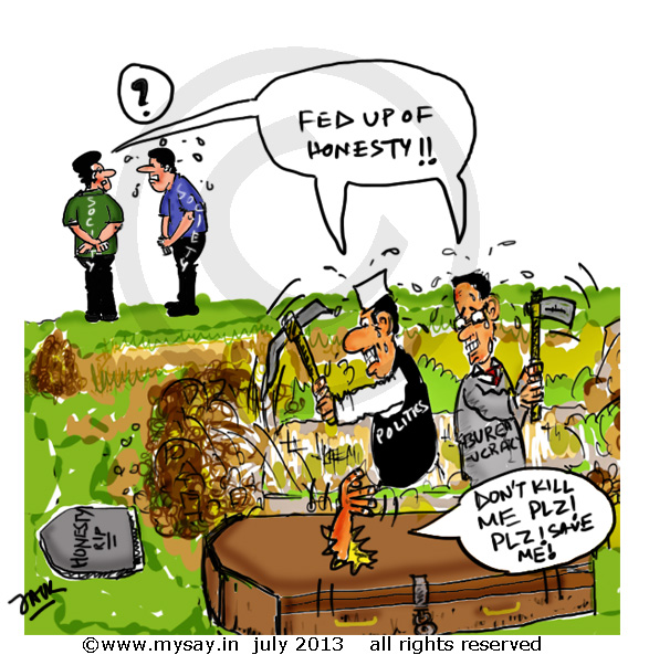 honesty cartoon,bureaucracy cartoon,politics cartoon,society cartoon,political cartoon,mysay.in